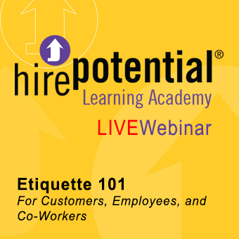 LIVE Webinar Etiquette101 for customers, employees, and co-workers