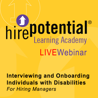 LIVE Webinar Interviewing and onboarding individuals with disabilities for Hiring Managers