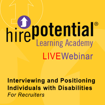 LIVE Webinar Interviewing and positioning individuals with disabilities for Recuiters