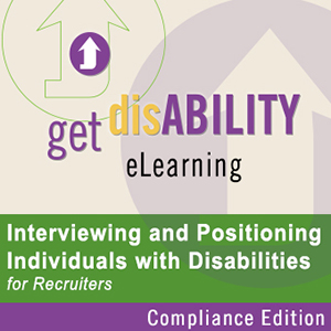 Compliance Edition: Interviewing and Positioning Individuals with Disabilities for Recruiters